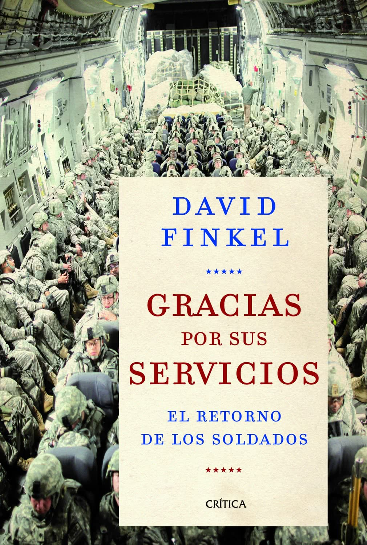 David Finkel. Gracias por sus servicios. El retorno de los soldados