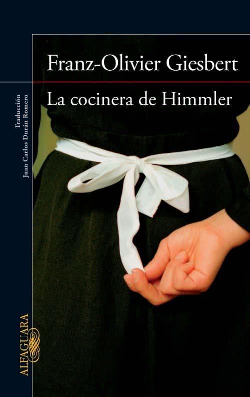 La cocinera de Himmler. Franz-Olivier Giesbert