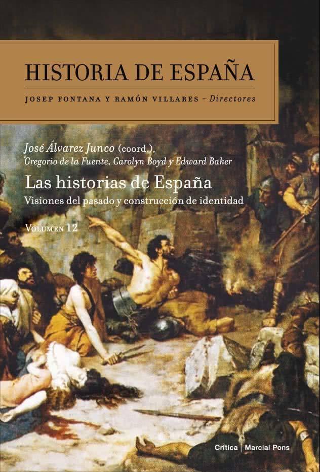 Las historias de España. José Álvarez Junco