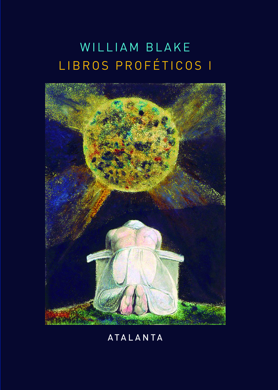 William Blake. Libros proféticos I. Editorial Atalanta