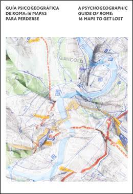 Guía psicogeográfica de Roma. 16 mapas para perderse