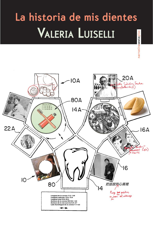 La historia de mis dientes. Valeria Luiselli