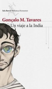 unademagiaporfavor-libro-ebook-novela-febrero-2014-seixbarral-Un-viaje-a-la-India-Gonçalo-M-Tavares-portada