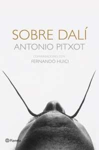 Sobre Dalí. Conversaciones con Fernando Huici