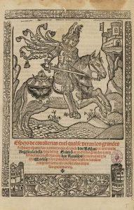 Espejo de cauallerias en el qual se veran ... auenturas que el conde don Roldan ... de Pedro López de Santa Catalina, 1533. BNE, R/2533.