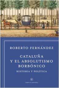 cataluna-y-el-absolutismo-borbonico_9788498927412