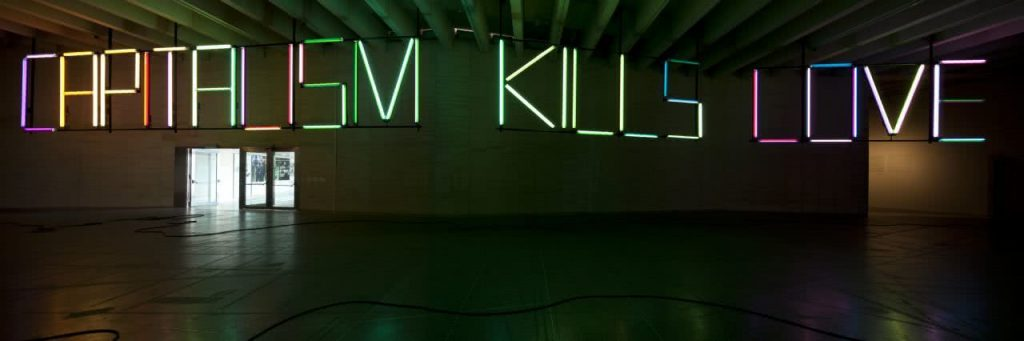 Claire Fontaine. Capitalism Kills Love, 2011. Colección MUSAC.