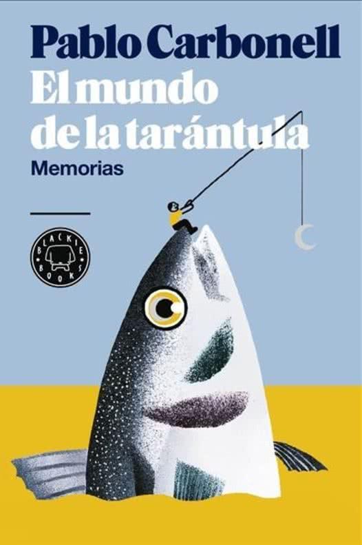 PABLO CARBONELL. EL MUNDO DE LA TARANTULA.