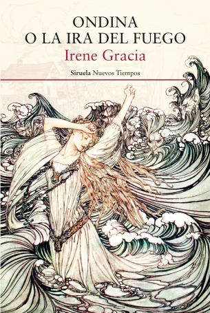 Ondina o la ira del fuego Irene Gracia