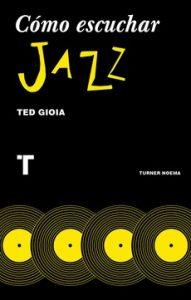 Cómo escuchar jazz.