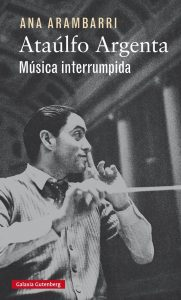 Ataulfo Argenta Musica interrumpida