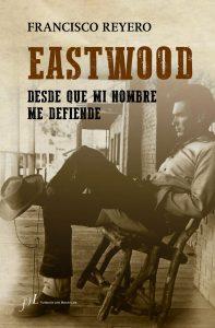Eastwood Desde que mi nombre me defiende