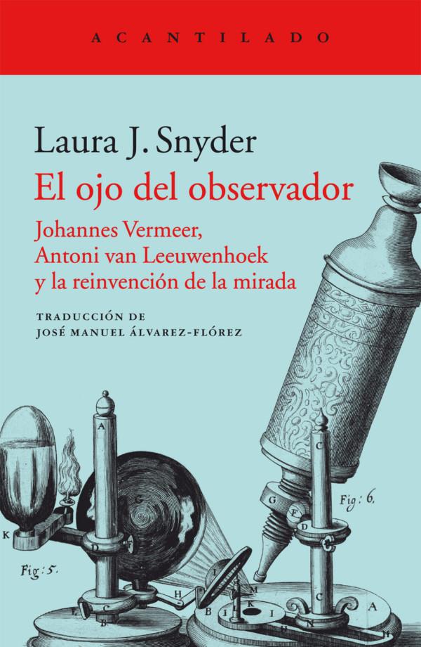 El-ojo-del-observador-Laura-Snyder_cubierta-editorial-Acantilado-600x920