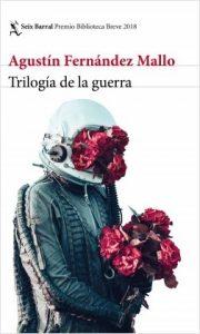 portada_trilogia-de-la-guerra_agustin-fernandez-mallo_201802
